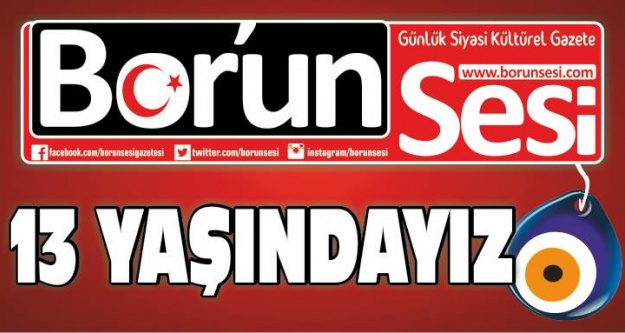 BORUN SESİ 13 YAŞINDA!
