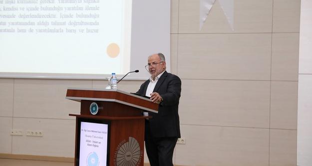 Üniversitede İslam Düşüncesinde Allah, İnsan ve Alem İlişkisi konferansı verildi